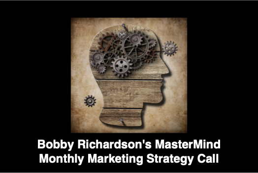 Bobby's MasterMind Monthly Call